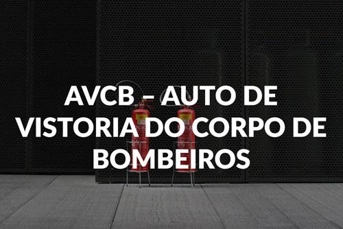 AVCB – AUTO DE VISTORIA DO CORPO DE BOMBEIROS